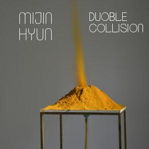 DOUBLE COLLISION  | Mijin Hyun Hannover | DE – 2018