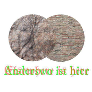 ELSEWHERE IS HERE| ANDERSWO IST HIERHannover | DE – 2018